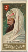 Sultan of Morocco, from World's Sovereigns series (N34) for Allen & Ginter Cigarettes, 1889.