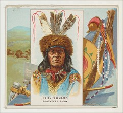Big Razor, Blackfeet Sioux, from the American Indian Chiefs series (N36) for Allen & Ginter Cigarettes, 1888.