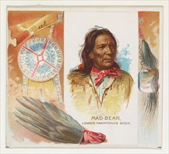 Mad Bear, Lower Yanktonas Sioux, from the American Indian Chiefs series (N36) for Allen & Ginter Cigarettes, 1888.