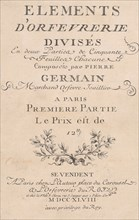Elements d'Orfevrerie Divisés en deux Parties de Cinquante Feuilles, 1748.