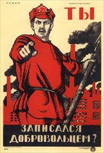 'Have You Volunteered for the Red Army?', Soviet agitprop poster, 1920. Artist: Dmitriy Stakhievich Moor