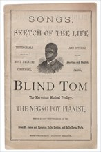 Songs, Sketch of the Life of Blind Tom, ca. 1876. Creator: The Sun Book and Job Printing Establishment.