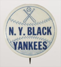Pinback button for the New York Black Yankees, 1932 - 1948. Creator: Unknown.