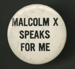 """Pinback button which reads """"Malcolm X Speaks For Me"""", 1960-1970. Creator: Unknown."""