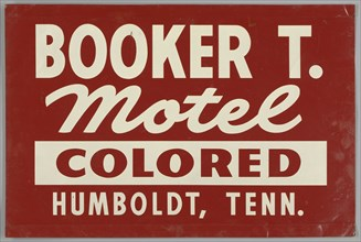 Sign for the Booker T. Motel, ca. 1950. Creator: Unknown.