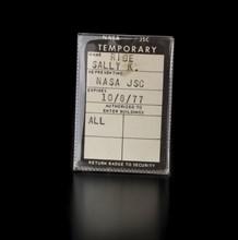 NASA JSC temporary badge belonging to Sally K. Ride, 1977. Creator: Unknown.