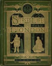 Street Life in London, 1877. Creator: John Thomson.