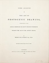 Some Account of the Art of Photogenic Drawing, or the Process by which Natural Objects..., Jan 31, 1 Creator: William Henry Fox Talbot.