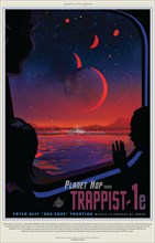 A NASA poster promoting the discovery of planets that possible could support life. Some 40 light-years from Earth, a planet called TRAPPIST-1e offers a heart-stopping view: brilliant objects in a red ...
