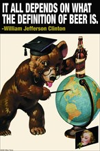 It all depends on what the definition of beer is - Wlliam Jefferson Clinton 2005
